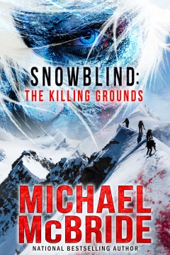 MichaelMcBride_SnowblindTheKillingGrounds